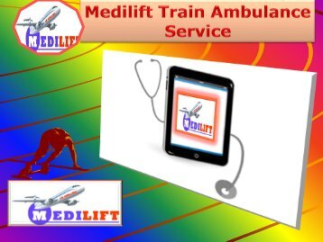 Get Affordable and Reliable Medilift Train Ambulance from Patna Delhi