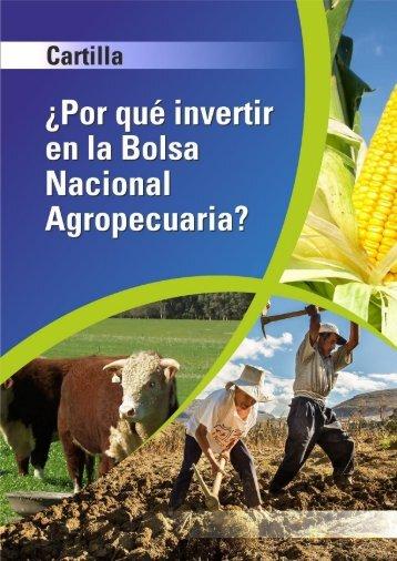 ¿ Por qué Invertir en la Bolsa Nacional Agropecuaria?