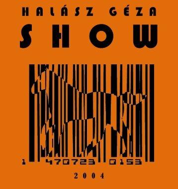 Halász Géza Show 2004