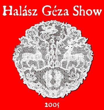 Halász Géza Show 2005
