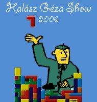 Halász Géza Show 2006