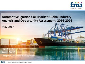 Automotive Ignition Coil Market Expected to Grow at a CAGR of 4.5% During 2016 to 2026