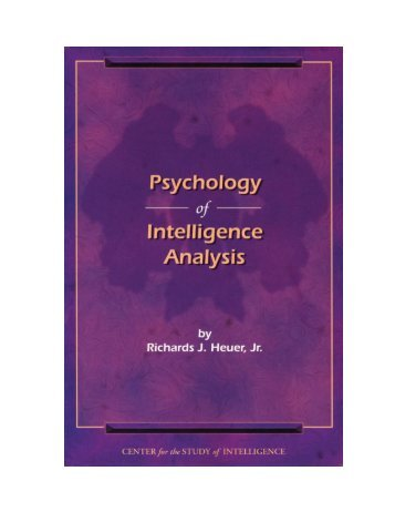 Psychology of Intelligence Analysis - Central Intelligence Agency