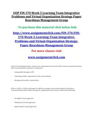 UOP FIN 370 Week 5 Learning Team Integrative Problems and Virtual Organization Strategy Paper Boardman Management Group