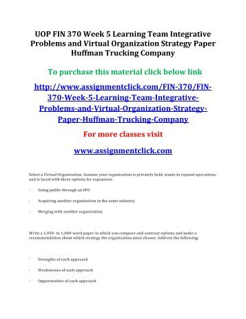 UOP FIN 370 Week 5 Learning Team Integrative Problems and Virtual Organization Strategy Paper Huffman Trucking Company
