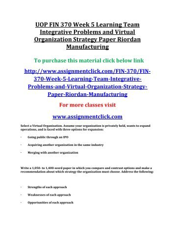 UOP FIN 370 Week 5 Learning Team Integrative Problems and Virtual Organization Strategy Paper Riordan Manufacturing