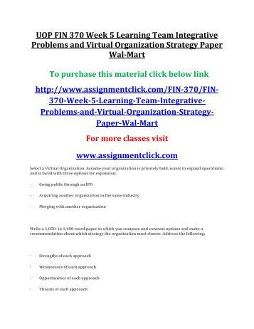 UOP FIN 370 Week 5 Learning Team Integrative Problems and Virtual Organization Strategy Paper Wal