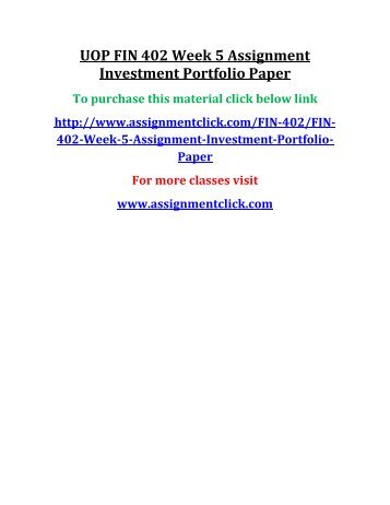 UOP FIN 402 Week 5 Assignment Investment Portfolio Paper