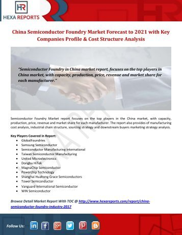 China Semiconductor Foundry Market Forecast to 2021 with Key Companies Profile & Cost Structure Analysis