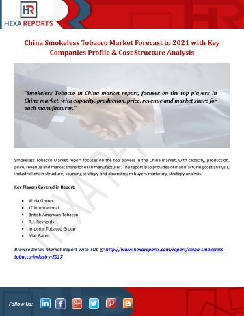 China Smokeless Tobacco Market Forecast to 2021 with Key Companies Profile & Cost Structure Analysis