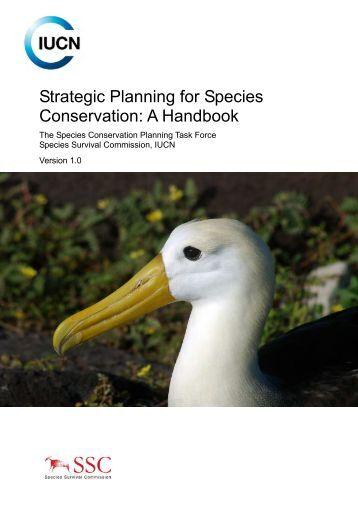 Strategic Planning for Species Conservation: A Handbook - IUCN