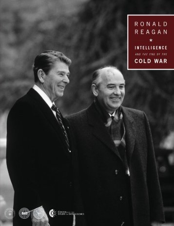 Ronald Reagan, Intelligence, and the End of the - Central ...