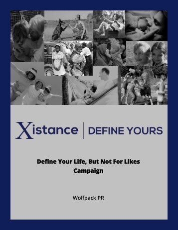 """Define Your Life, But Not For Likes"" Xistance Campaign Plan"