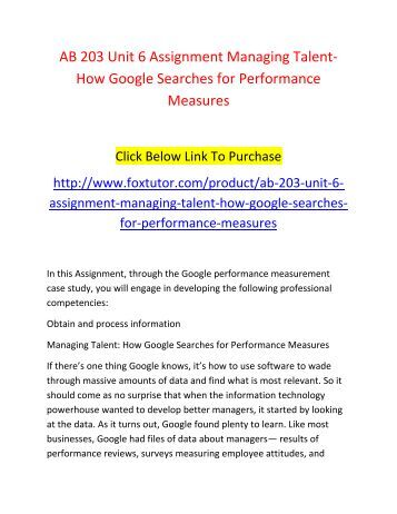 AB 203 Unit 6 Assignment Managing Talent-How Google Searches for Performance Measures