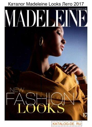 Каталог madeleine looks Лето 2017.Заказывай на www.katalog-de.ru или по тел. +74955404248.
