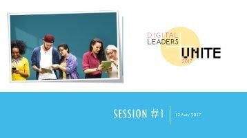 Digital Leaders Unite 2017 - session 1