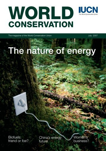 The nature of energy WORLD CONSERVATION - IUCN