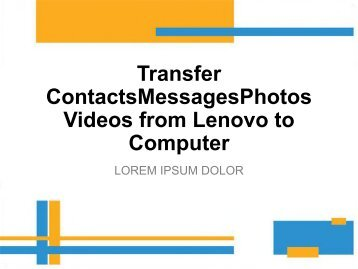 Transfer ContactsMessagesPhotosVideos from Lenovo to Computer