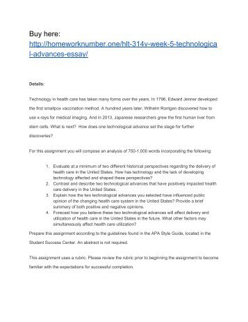 """technological advances essay essay Technological and medical advances – essay sample will technological and medical advances stop hunger, drudgery and unemployment in the us """" i feel that technological and medical advances aren't extremely reliable to end hunger disease, drudgery and unemployment within the united states."""