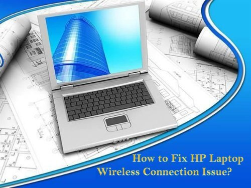 How to Fix HP Laptop Wireless Connection Issues? HP Tech   Support Number