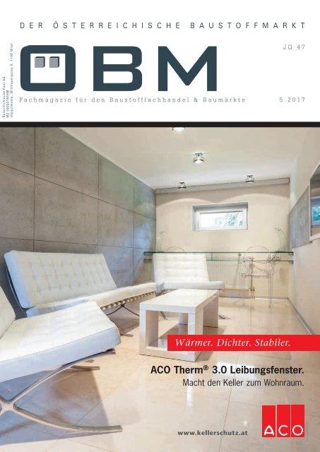 2017-5 ÖBM Der Österreichische Fachmarkt - ACO - Wärmer. Dichter. Stabiler.