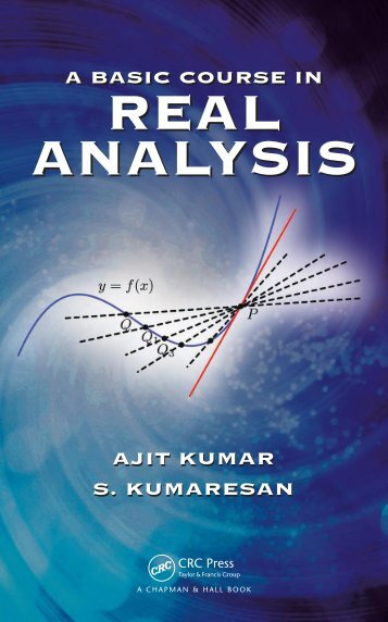 Kumar, Ajit_ Kumaresan, S-A Basic Course in Real Analysis-Taylor & Francis (2014)