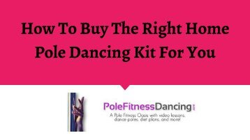 How To Buy The Right Home Pole Dancing Kit For You