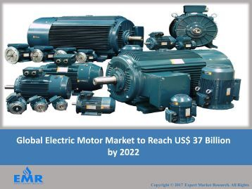 Electric Motors Market 2017-2022 |Size, Share, Growth, Report and Forecast