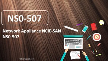 ExamGood Network Appliance NCIE-SAN NS0-507 exam dumps questions
