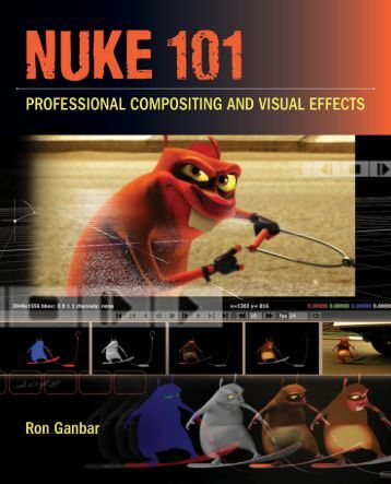 Ganbar R. - NUKE 101. Professional Compositing and Visual Effects - 2011