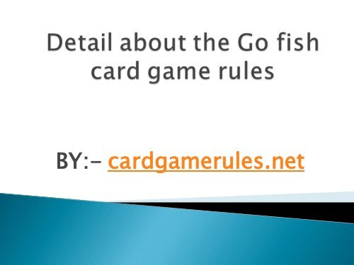 Detail About The Go Fish Card Game Rules