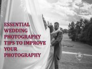 Essential Wedding Photography Tips to Improve your Photography