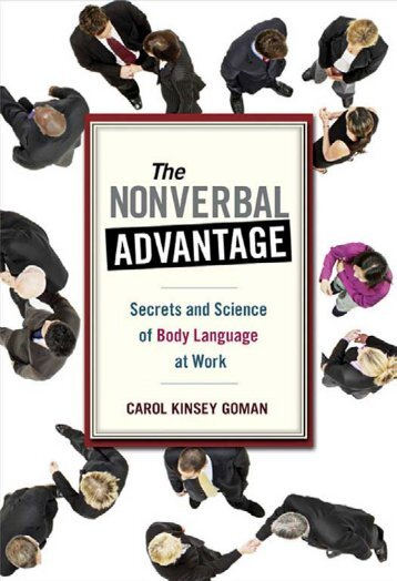 (Bk Business) Carol Kinsey Goman Ph.D.-The Nonverbal Advantage_ Secrets and Science of Body Language at Work -Berrett-Koehler Publishers (2008)