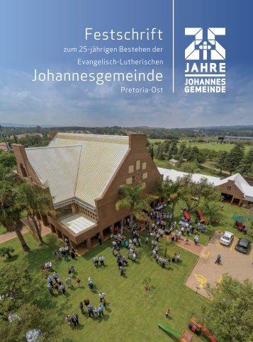 Festschrift zum 25-jährigen Bestehen der Evangelisch-Lutherischen Johannesgemeinde Pretoria-Ost