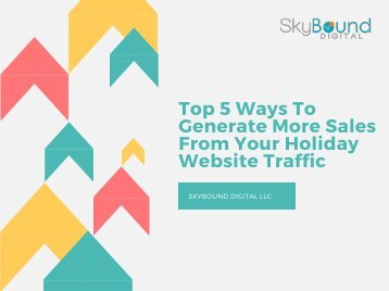 Top 5 Ways To Generate More Sales From Your Holiday Website Traffic