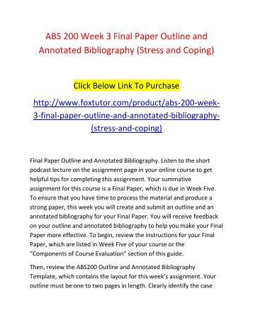 ABS 200 Week 3 Final Paper Outline and Annotated Bibliography (Stress and Coping)