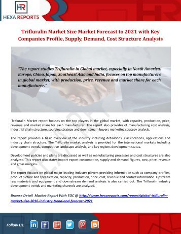 Trifluralin Market Size Market Forecast to 2021 with Key Companies Profile, Supply, Demand, Cost Structure Analysis