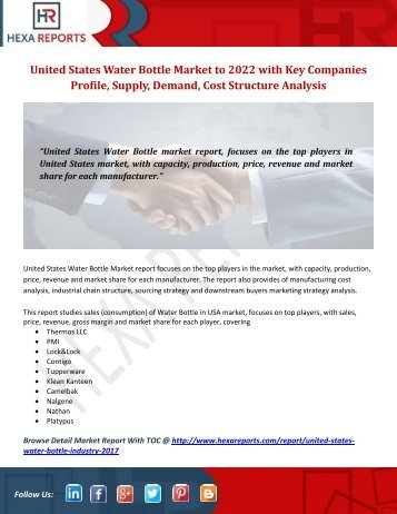 United States Water Bottle Market to 2022 with Key Companies Profile, Supply, Demand, Cost Structure Analysis