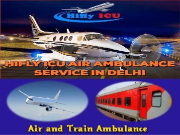 Private Charter Air Ambulance Services in Patna to Delhi with best medical team