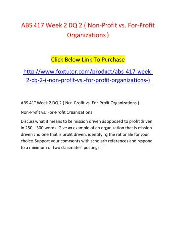 ABS 417 Week 2 DQ 2 ( Non-Profit vs. For-Profit Organizations )