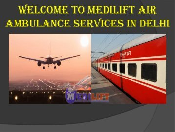 Medilift Air Ambulance Services in Delhi Presentation