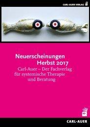 Neuerscheinungen Herbst 2017 | Carl-Auer – Der Fachverlag für systemische Therapie und Beratung (Buchhandelsvorschau)