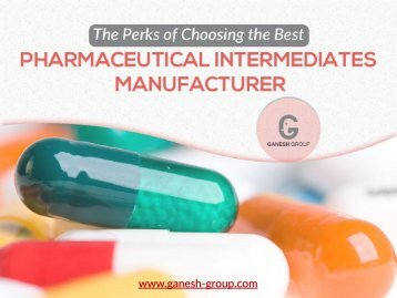 Why Hire the Best Pharmaceutical Intermediates Manufacturer
