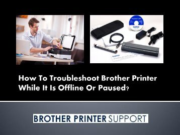 How To Troubleshoot Brother Printer While It Is Offline Or Paused?
