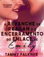 Tammy Falkner - Os Irmãos Reed #6 - A Revanche de Reagan e o Encerramento do Enlace de Emily
