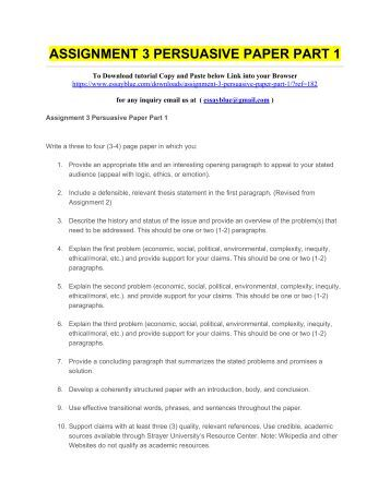 assignment 3 persuasive paper part 1 Take a closer look at your assignment and the topic if it was given to you  your  thoughts, and thus is a crucial part of the essay writing process.