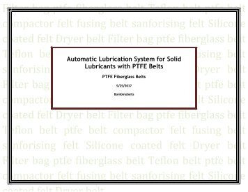 Automatic Lubrication System for Solid Lubricants with PTFE Belts