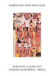 sammlung max huggler auktion 15. juni 2007 galerie kornfeld · bern rn