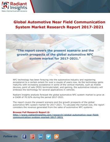 Automotive Near Field Communication System Market  Research Report  2017-2021