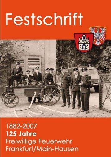 Festschrift 125 Jahre Freiwillige Feuerwehr Frankfurt/Main-Hausen